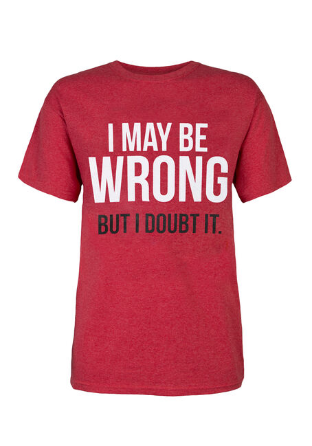 Men's I May Be Wrong Tee
