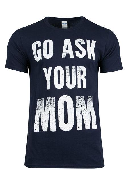 Men's Go Ask Your Mom Tee