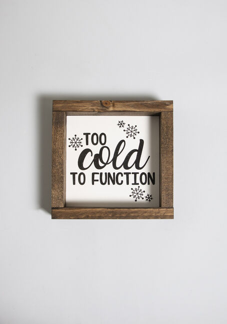 Too Cold to Function Rustic Wood Sign