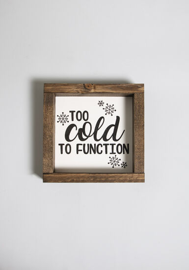 Too Cold to Function Rustic Wood Sign, WINTER WHITE, hi-res