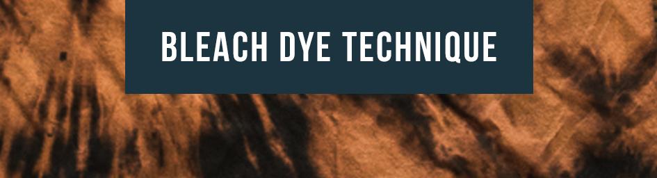 Bleach Dye Technique