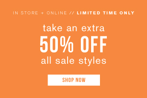 In store + online. Limited time only. Take an extra 50% off all sale styles. Shop now.