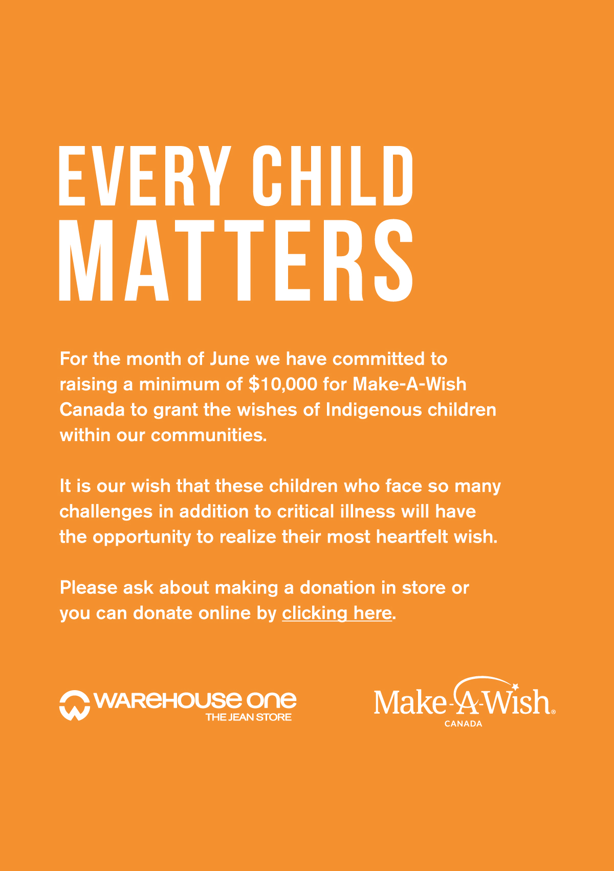 Every child matters. For the month of June we have committed to raising a minimum of $10,000 for Make-A-Wish Canada to grant the wishes of Indigenous children within our communities. It is our wish that these children who face so many challenges in addition to critical illness will have the opportunity to realize their most heartfelt wish. Please ask about making a donation in store or you can donate online by clicking here.