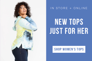 In store + online. New tops just for her. Shop women's tops.
