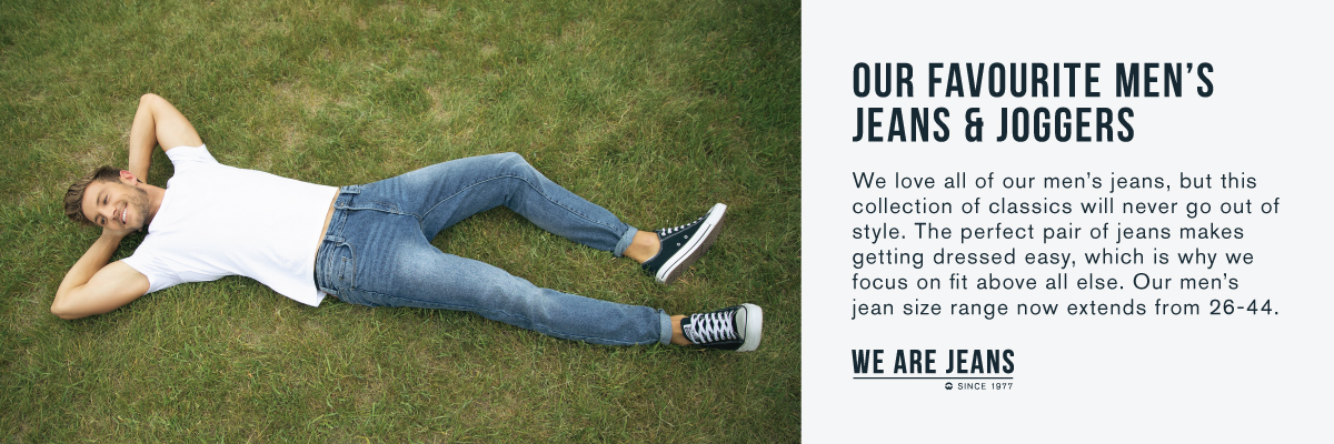 Our favourite men's jeans & joggers. We love all of our men's jeans, but this collection of classics will never go out of style. The perfect pair of jeans makes getting dressed easy, which is why we focus on fit above all else. Our men's jean size range now extends from 26-44. Warehouse one. We are jeans.