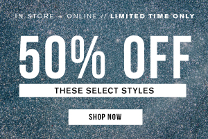 Online. 50 off these select styles. Shop Now.