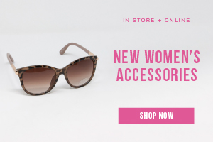 In store + online. New women's accessories. Shop now.
