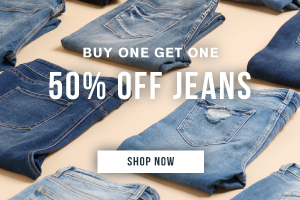 Buy one get on 50% off jeans. Shop now.
