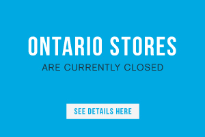 Ontario stores are currently closed. See details here.