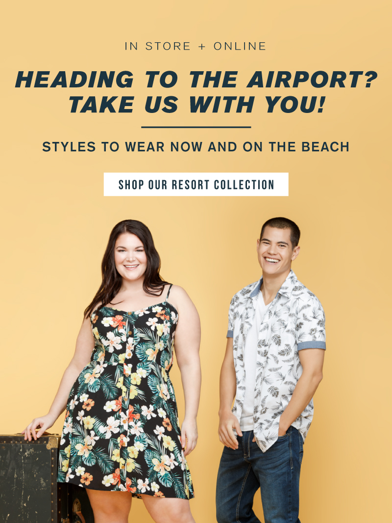 In store + online. Heading to the airport? Take us with you! Styles to wear now and on the beach. Shop our resort collection.