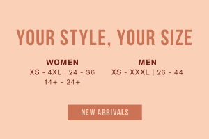 Your style, your size. Women XS-4XL | 24-36 | 14+-24+. Men XS-XXXL | 26-44. Shop new arrivals.