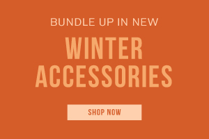 Bundle up in new winter accessories. Shop now.