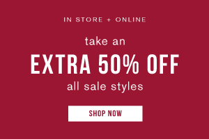 In store + online. Take an extra 50% off all sale styles. Shop now.