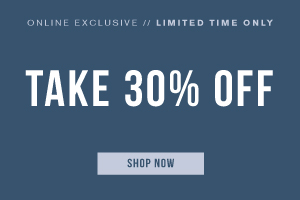 Online exclusive. Limited time only. Take 30% off. Shop now.