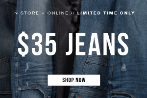 In store + online. Limited time only. $35 jeans. Shop now.