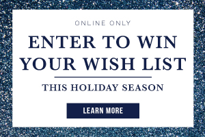 Online only. Enter to win your wish list this holiday season. Learn more.