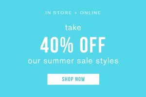 In store and online. Take 40% off our summer sale styles. Shop now.
